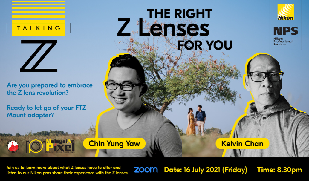 Talking Z: The Right Z Lenses For You with Chin Yung Yaw and Kelvin Chan