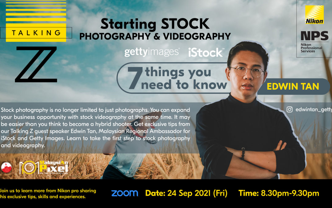 Talking Z: Starting Stock Photography and Videography – 7 Things You Need to Know with Edwin Tan